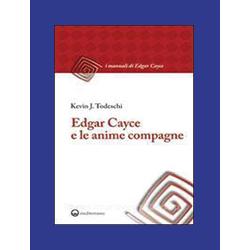 """Edgar Cayce e le Anime Compagne"""