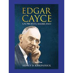 """Edgar Cayce - Un Profeta Americano"""