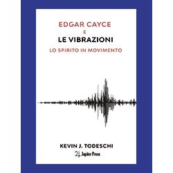 """""""Edgar Cayce e le Vibrazioni"""""""