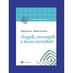 """""""Angeli, arcangeli e forze invisibili"""""""