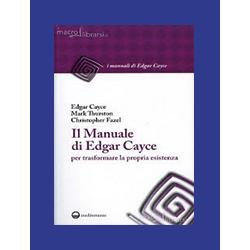 """""""Il Manuale di Edgar Cayce per trasformare la propria esistenza"""""""